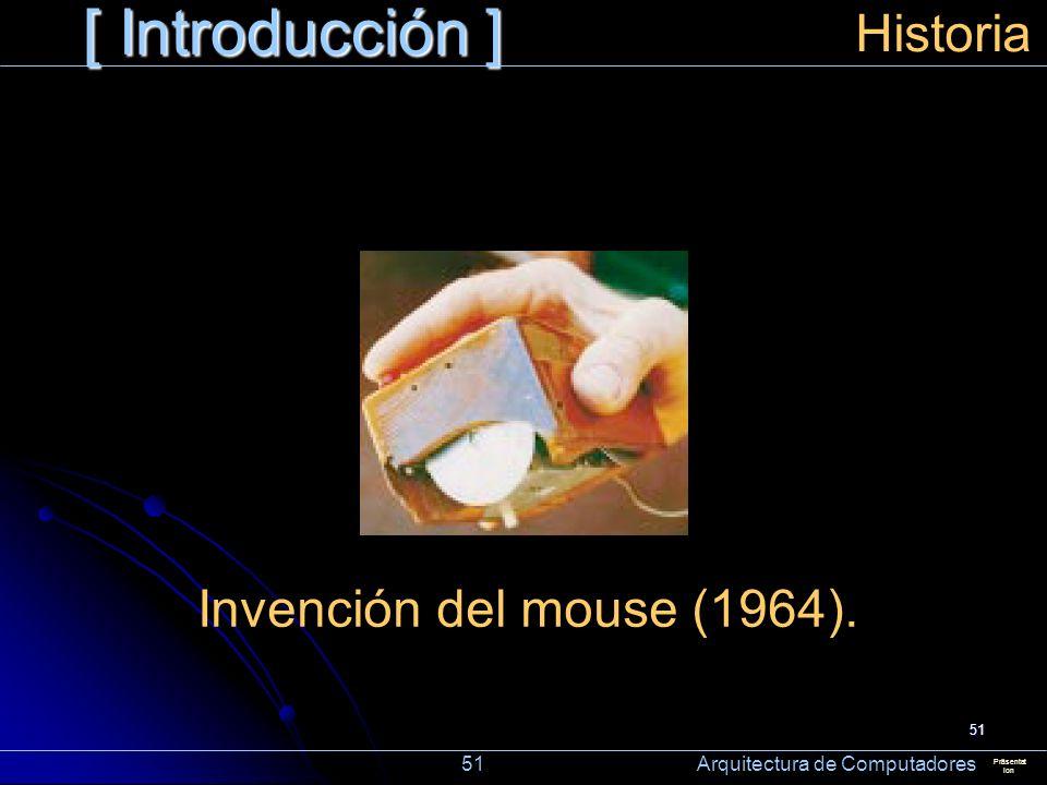 [ Introducción ] Historia Invención del mouse (1964).